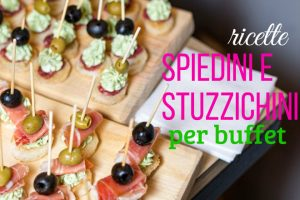 Ricette di spiedini e stuzzichini per buffet